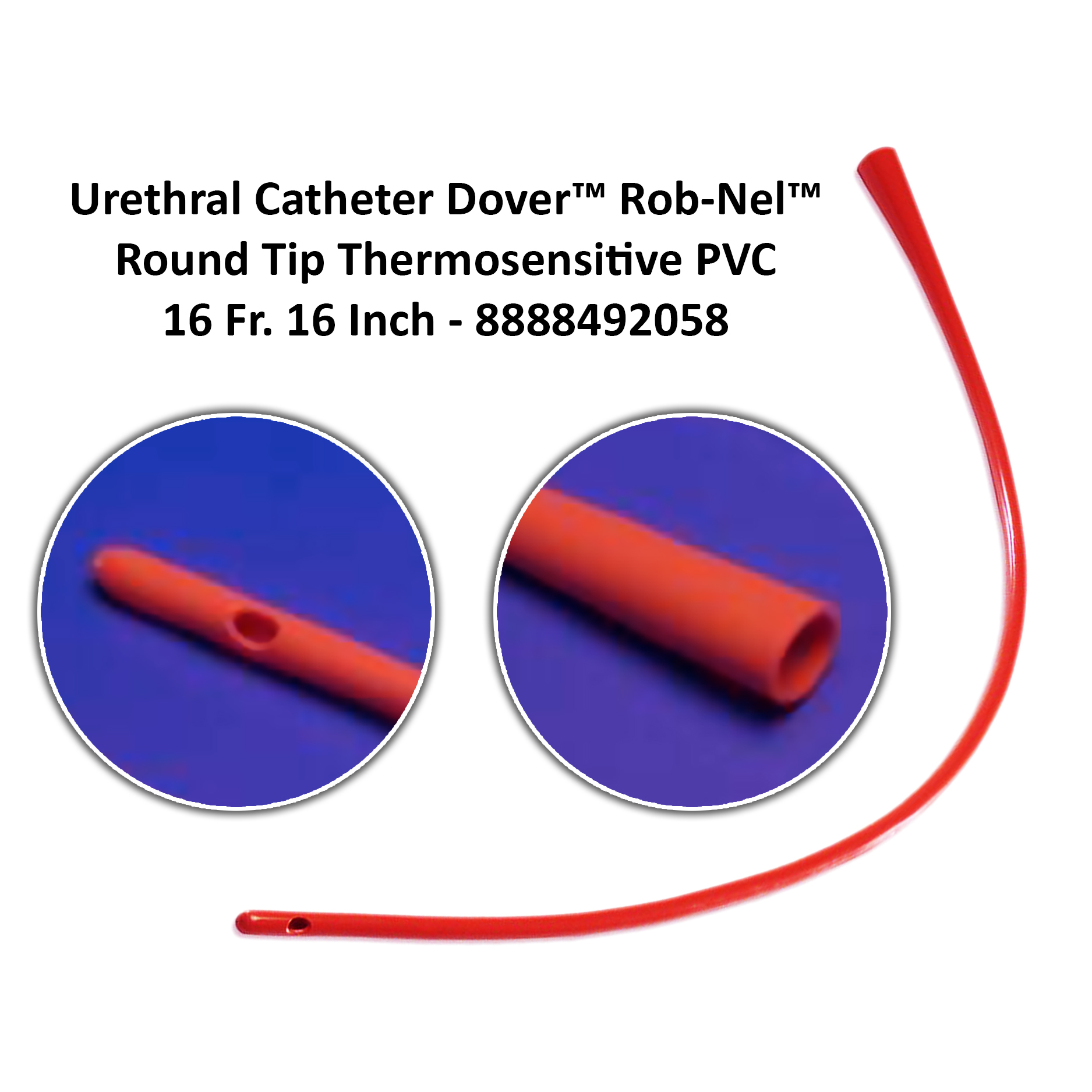Urethral Catheter Dover™ Rob-Nel™ Round Tip Thermosensitive PVC 16 Fr. 16 Inch - 8888492058
